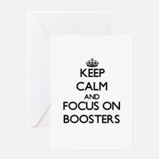 Keep Calm and focus on Boosters Greeting Cards