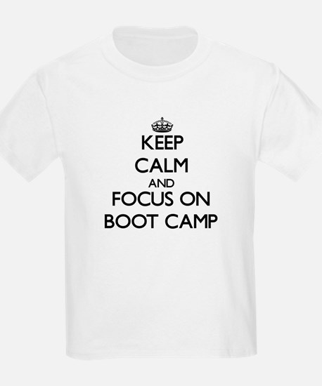 Keep Calm and focus on Boot Camp T-Shirt