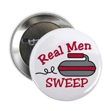 """Real Men Sweep 2.25"""" Button"""