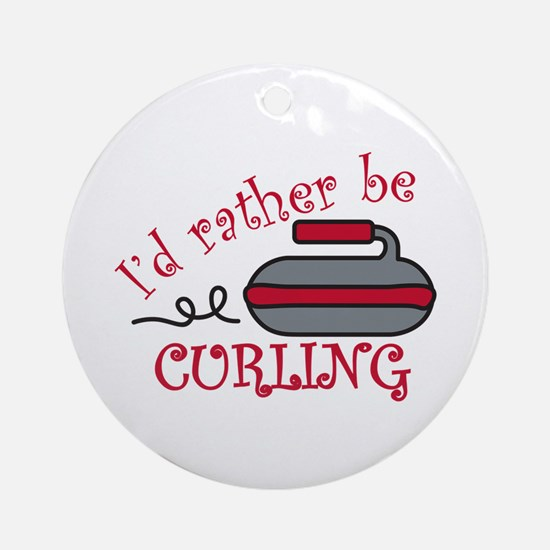 Rather Be Curling Ornament (Round)
