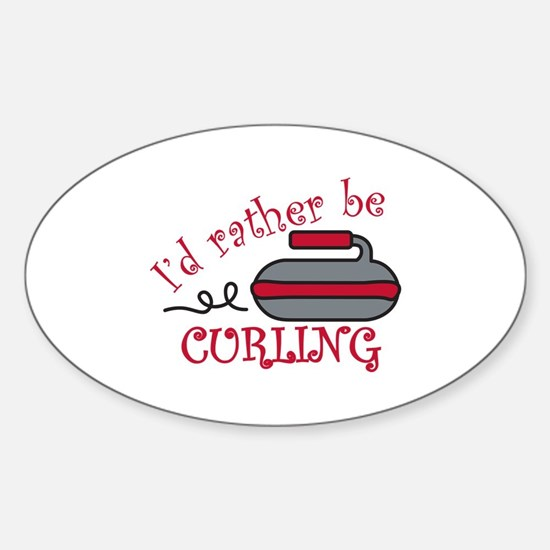 Rather Be Curling Decal