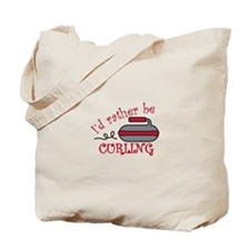 Rather Be Curling Tote Bag