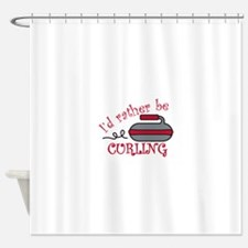 Rather Be Curling Shower Curtain
