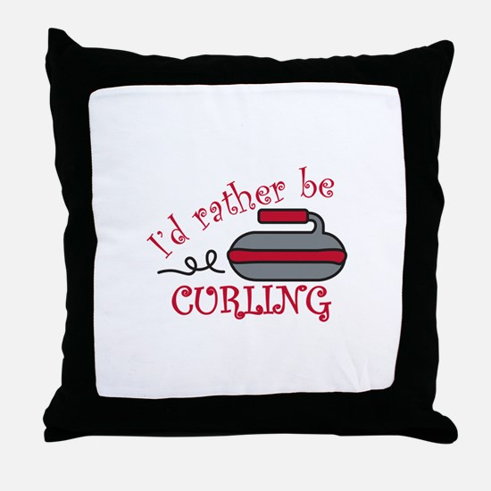 Rather Be Curling Throw Pillow
