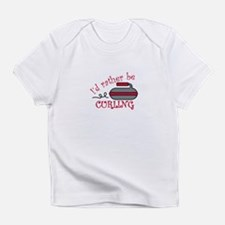 Rather Be Curling Infant T-Shirt
