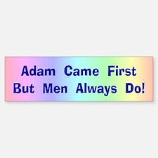 Adam Came First Bumper Bumper Bumper Sticker