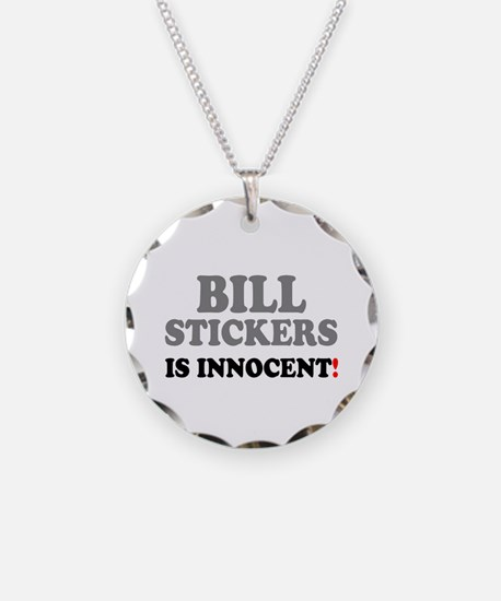BILL STICKERS IS INNOCENT! - Necklace Circle Charm