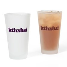 kthxbai Drinking Glass