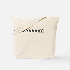 byaaaay! Tote Bag