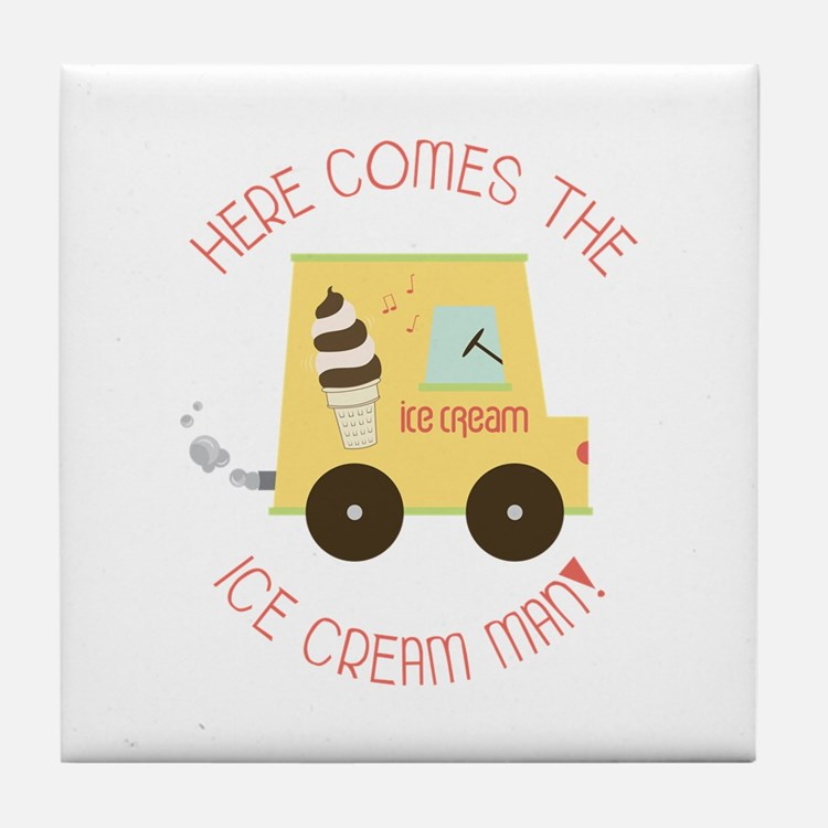 Here Comes The Ice Cream Man! Tile Coaster