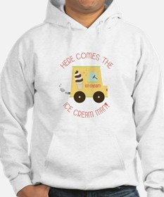 Here Comes The Ice Cream Man! Hoodie