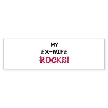 My EX-WIFE ROCKS! Bumper Sticker
