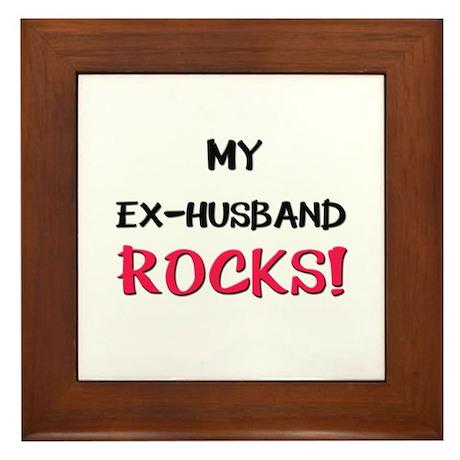 My EX-HUSBAND ROCKS! Framed Tile