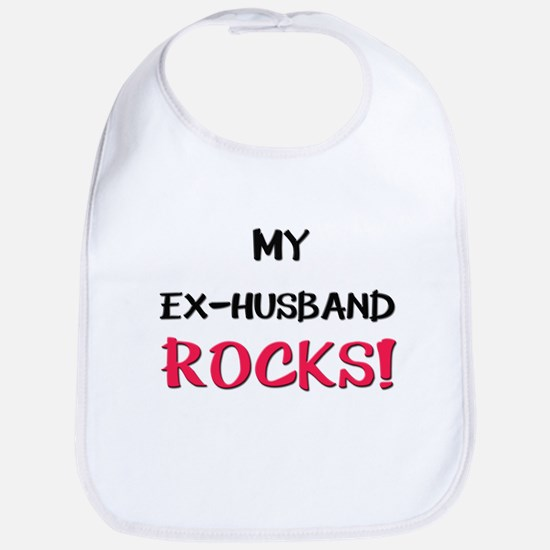 My EX-HUSBAND ROCKS! Bib