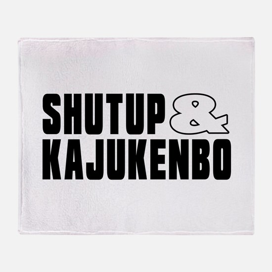 Shut Up And Kajukenbo Throw Blanket