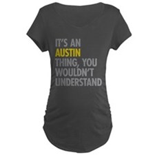 Its An Austin Thing T-Shirt