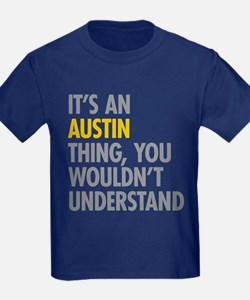Its An Austin Thing T