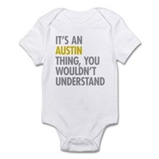 Its An Austin Thing Infant Bodysuit