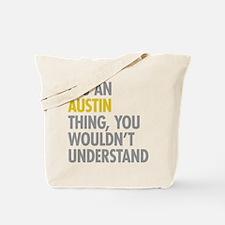 Its An Austin Thing Tote Bag