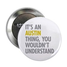 """Its An Austin Thing 2.25"""" Button (10 pack)"""