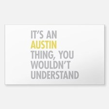 Its An Austin Thing Decal