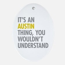 Its An Austin Thing Ornament (Oval)