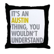 Its An Austin Thing Throw Pillow