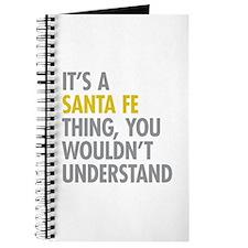Its A Santa Fe Thing Journal