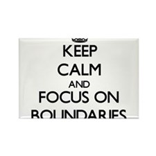 Keep Calm and focus on Boundaries Magnets