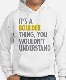 Its A Boulder Thing Hoodie