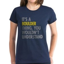 Its A Boulder Thing Tee