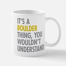 Its A Boulder Thing Mug