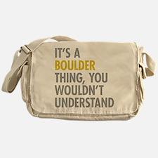 Its A Boulder Thing Messenger Bag