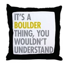 Its A Boulder Thing Throw Pillow