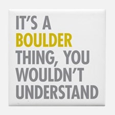 Its A Boulder Thing Tile Coaster