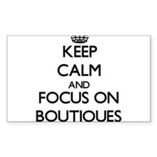 Keep Calm and focus on Boutiques Decal