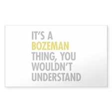 Its A Bozeman Thing Decal