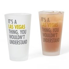 Its A Las Vegas Thing Drinking Glass