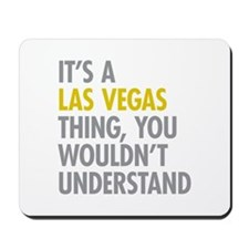 Its A Las Vegas Thing Mousepad