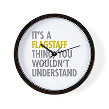Its A Flagstaff Thing Wall Clock