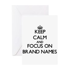 Keep Calm and focus on Brand Names Greeting Cards