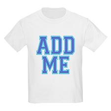 Add Me T-Shirt