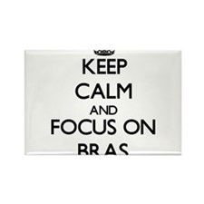 Keep Calm and focus on Bras Magnets