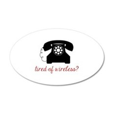 Tired of Wireless Wall Decal