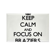 Keep Calm and focus on Braziers Magnets