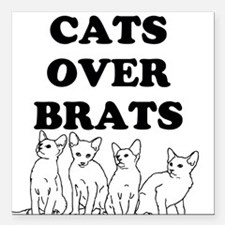 "Cats Over Brats Square Car Magnet 3"" x 3"""