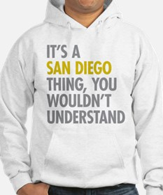 Its A San Diego Thing Hoodie