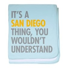 Its A San Diego Thing baby blanket