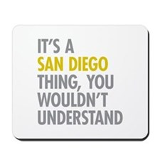 Its A San Diego Thing Mousepad