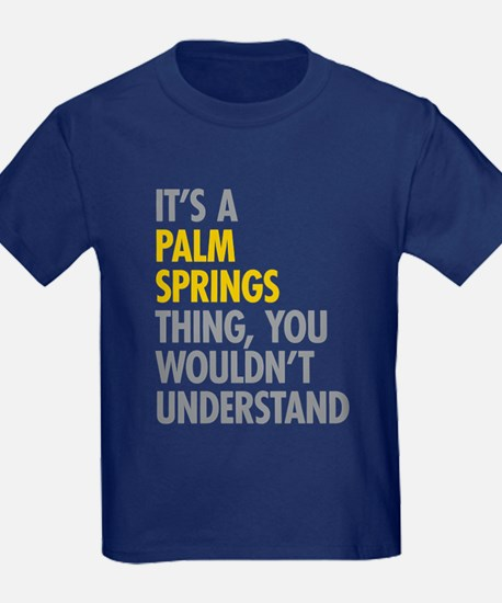Its A Palm Springs Thing T